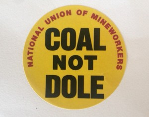 coal not dole sticker miners strike 2